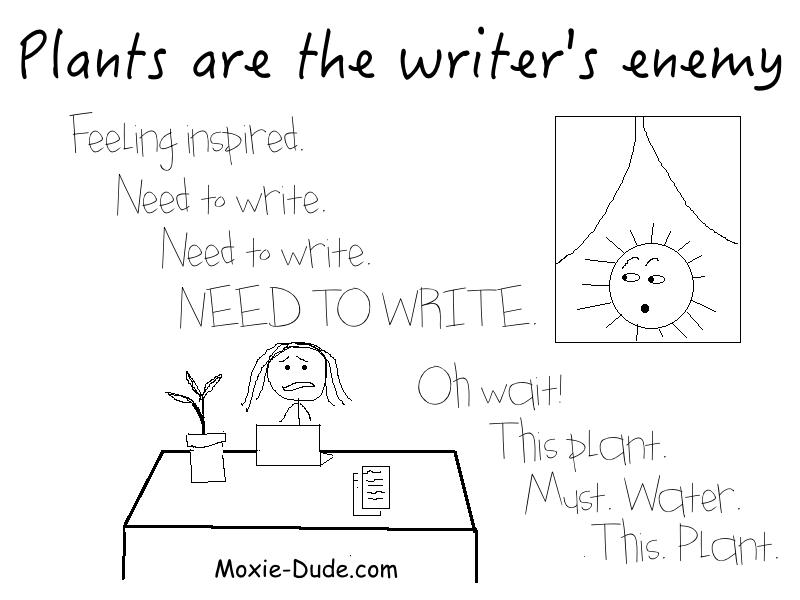 Plants are the writers enemy