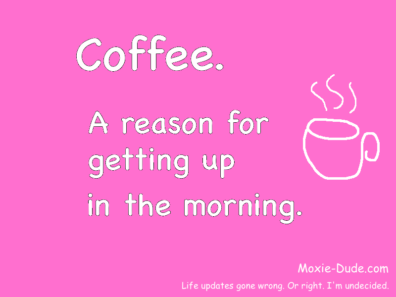 coffee_a-reason-for-getting-up-in-the-morning